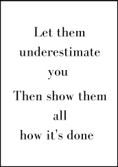 Let them underestimate you..jpg