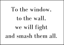to-the-window-to-the-wall-we-will-fight-and-smash-them-all