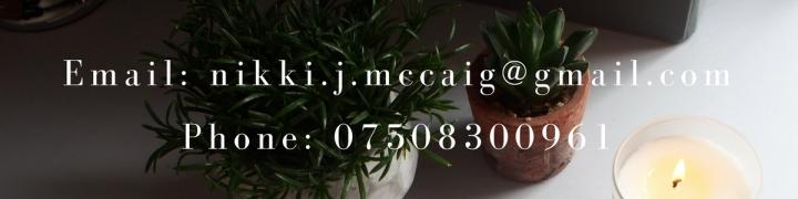 Email- nikki.j.mccaig@gmail.comPhone- 07508300961